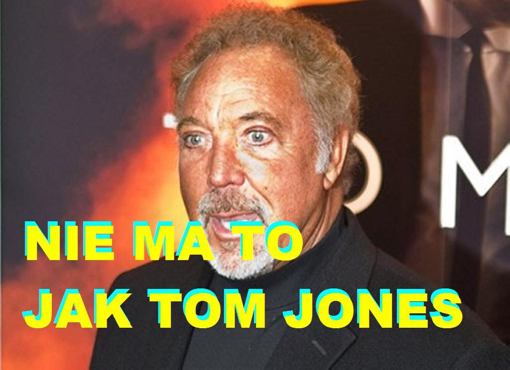 TOM JONES. JUBILAT I GENIUSZ